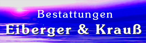 Bestattungen Eiberger & Krauß